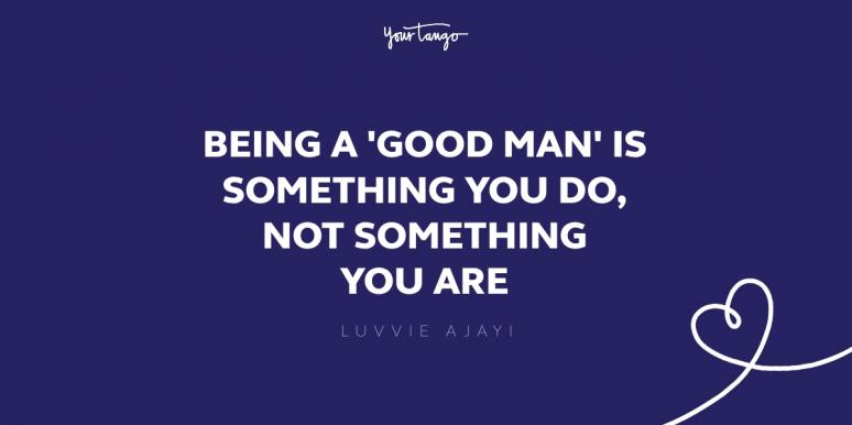 83 Inspirational Quotes About What Makes A Great Man Yourtango
