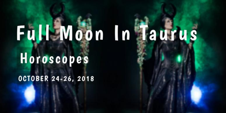 How The Full Moon In Taurus Affects Each Zodiac Sign On October 24