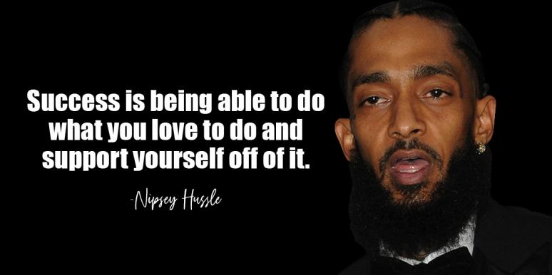 Nipsey Hussle quote