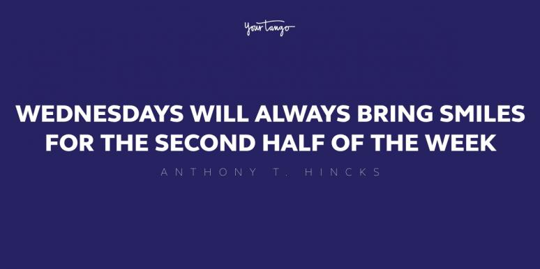 50 Motivational Wednesday Quotes To Help You Power Through That Midweek Slump