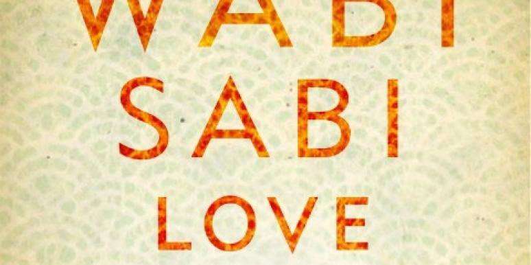 Wabi Sabi Love, by Arielle Ford
