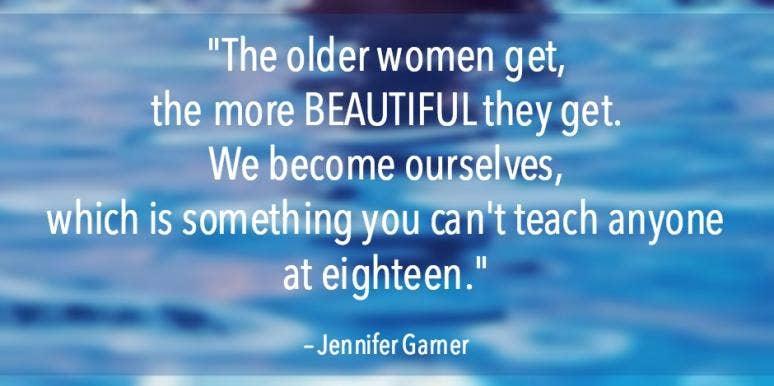 Jennifer Garner Aging Quotes Getting Older