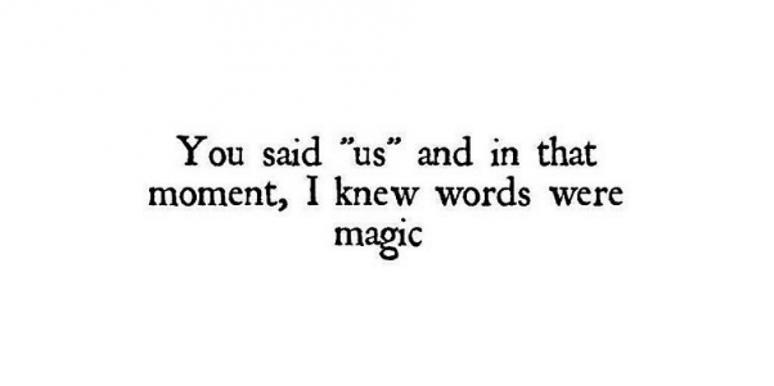 love poems: You said us, and in that moment I knew words were magic