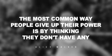 ALICE Walker Strong Women Quotes