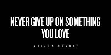 Ariana Grande Inspiring Quotes