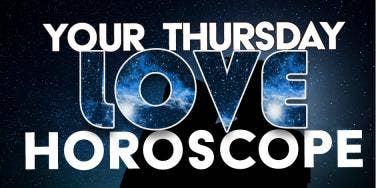 Today's LOVE Horoscope For Thursday, January 11, 2018 For Each Zodiac Sign