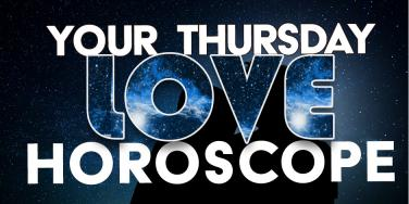 Today's LOVE Horoscope For Thursday August 24, 2017 For All Zodiac Signs