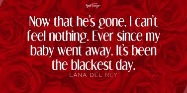 15 Heartbreaking Lana Del Rey Lyrics About The One Who Got Away