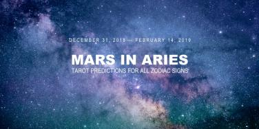 Free Tarot Reading, Astrology Predictions, And Mars In Aries Horoscope For All Zodiac Signs From December 31, 2018 to February 14, 2019
