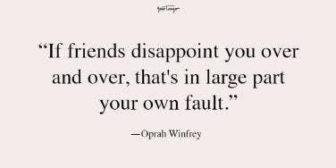 best friend fight quotes oprah winfrey