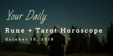 Daily Love Rune & Tarot Horoscope Forecast For Today, 10/15/2018, By Astrology Zodiac Sign