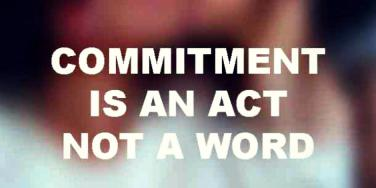 Inspiring Love Quotes About Commitment In Relationships: Commitment is an act, not a word