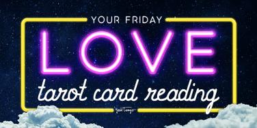 Free Love Tarot Card Reading + Horoscopes For Friday, June 12, 2020