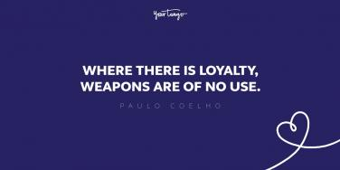 paul coelho loyalty quote