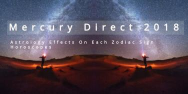 Why Mercury Direct December 2018 Astrology Effects Each Horoscope, By Zodiac Sign