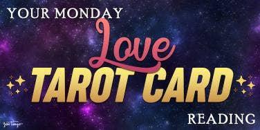 Today's Love Horoscopes + Tarot Card Readings For All Zodiac Signs On Monday, May 25, 2020