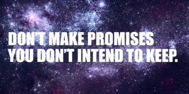 promise quotes don't make promises you don't intend to keep