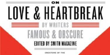 smith magazine six-word memoir love & heartbreak