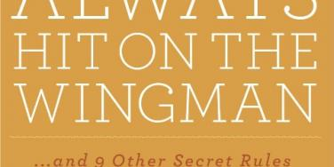 """6 Dating Lessons I Learned From """"Always Hit On The Wingman"""""""