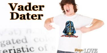 """Is Your Man a """"Vader Dater?"""""""