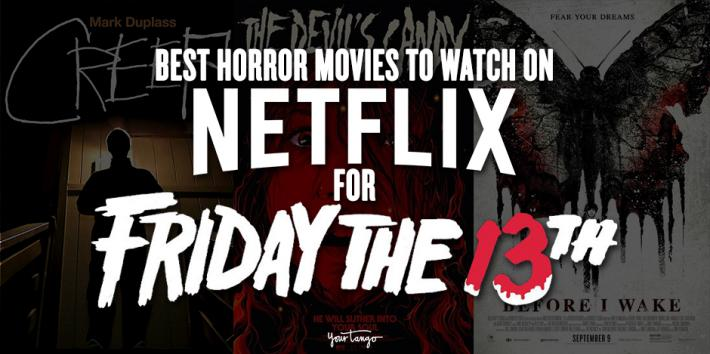 13 Super-Scary Movies To Watch On Netflix On Friday The 13th