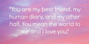 i love you quotes, you are my best friend, my human diary, my other half