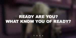 yoda quotes ready are you