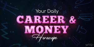 Career & Money Horoscope, August 19, 2020