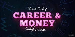 Career & Money Horoscope, August 28, 2020