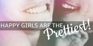 best love & happiness quotes: 'Happy girls are the prettiest.'