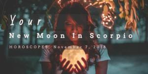 New Moon In Scorpio Horoscopes Predictions All Zodiac Signs, November 7th, 2018