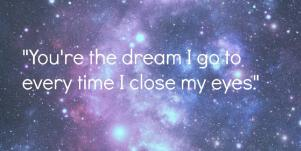 soulmate quotes you're the dream i go to every time i close my eyes
