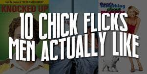 top 10 chick flicks men like