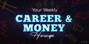 Weekly Career & Money Horoscope, August 23 - August 30, 2020